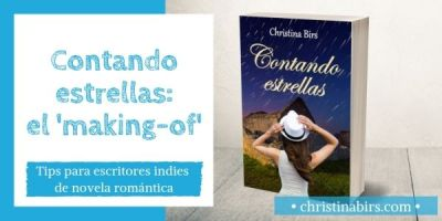 contando-estrellas-christina-birs-making-of-tips-para-escritores-indies-de-novela-romantica