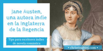 Jane Austen, una autora indie en la Inglaterra de la Regencia