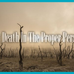 Putting Death In The Proper Perspective