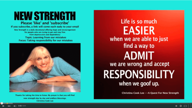 Life is so much easier when we are able to just find a way to admit we're wrong and accept responsibility when we goof up. --Christina Cook Lee, A Quest For New Strength