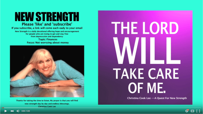 The Lord will take care of me. --Christina Cook Lee, A Quest For New Strength