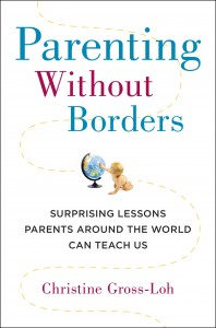Parenting Without Borders: Surprising Lessons Parents Around the World Can Teach Us Book Cover