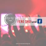 Reichweite erhöhen auf Facebook mit Feng Shui