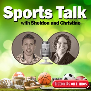 Episode 3 - Sports Talk with Sheldon and Christine