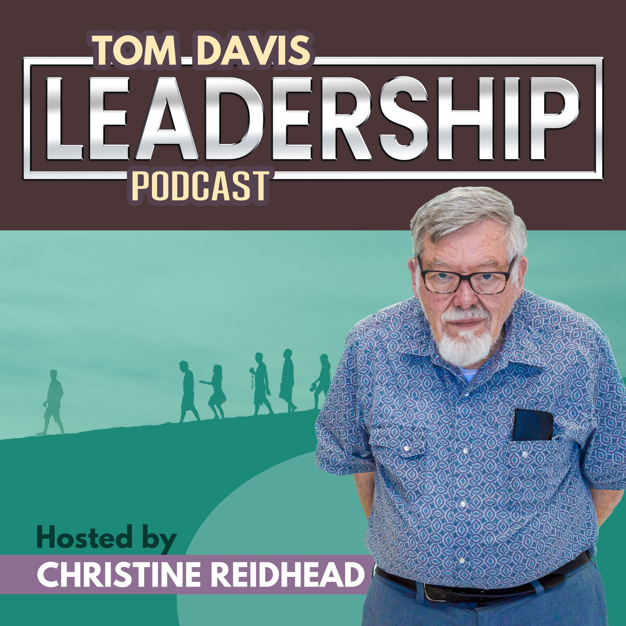 Tom Davis Leadership Podcast Hosted by Christine Reidhead