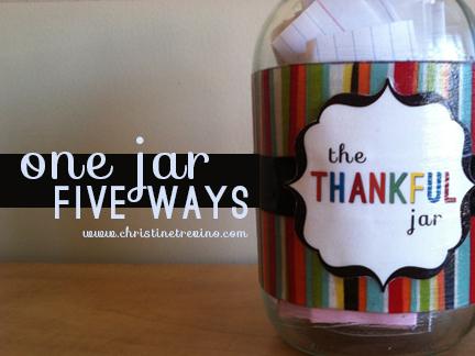 The Thankful Jar One Jar Five Ways Christine Trevino