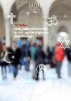 10 Sätze zum Zusammenleben in der multireligiösen Gesellschaft