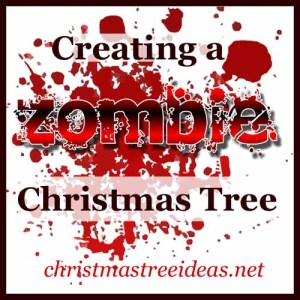 Creating a Zombie Christmas Tree