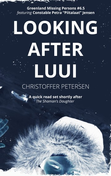 Looking After Luui (Greenland Missing Persons Short Stories #1)