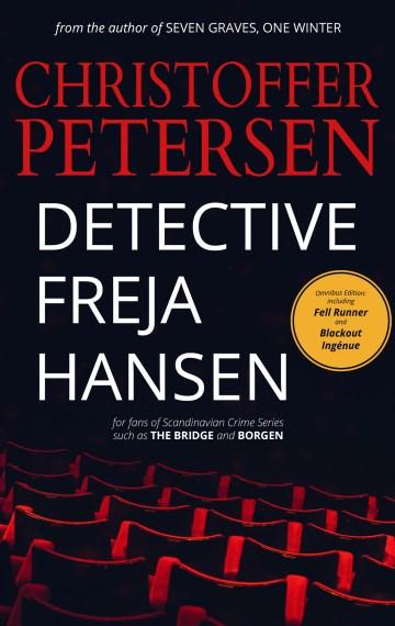 Detective Freja Hansen #1: Omnibus Edition (Detective Freja Hansen Omnibus #01)