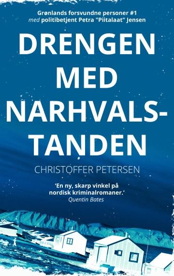 Drengen med narhvalstanden (Grønlands forsvundne personer #1)