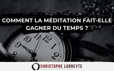 Comment la méditation fait-elle gagner du temps ?