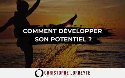 Comment développer son potentiel ?