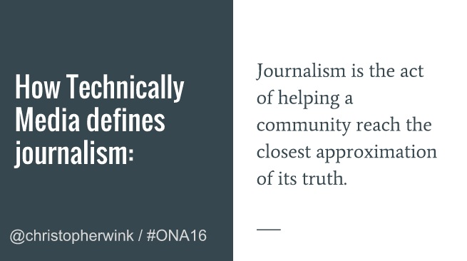 Journalism is the process of helping a community near its truth