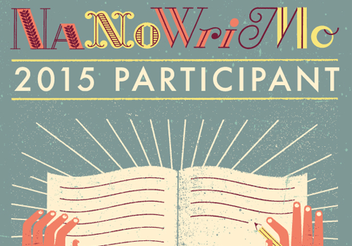 National Novel Writers Month #NaNoWriMo advice
