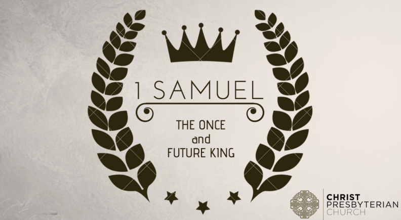 1 Samuel: The Once and Future King