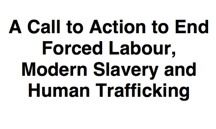 A Call to Action to End Forced Labour, Modern Slavery and Human Trafficking