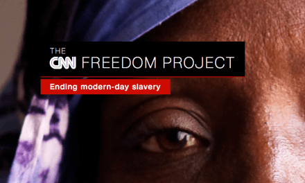 THE CNN FREEDOM PROJECT: ENDING MODERN-DAY SLAVERY – BLOG