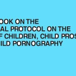 UNICEF – HANDBOOK ON THE OPTIONAL PROTOCOL ON THE SALE OF CHILDREN, CHILD PROSTITUTION AND CHILD PORNOGRAPHY