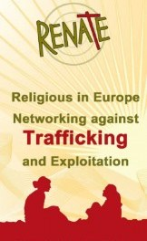 "RENATE mission against human trafficking across Europe: ""Called to Give Voice to the Voiceless'"