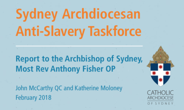 AUSTRALIA – SYDNEY CATHOLIC ARCHIDIOCESE – Sydney Archdiocesan Anti-Slavery Taskforce Recommendations / Supply Chains (Feb. 2018)