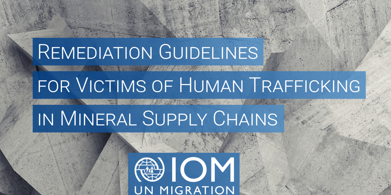 OIM – Remediation Guidelines for Victims of Human Trafficking in Mineral Supply Chains