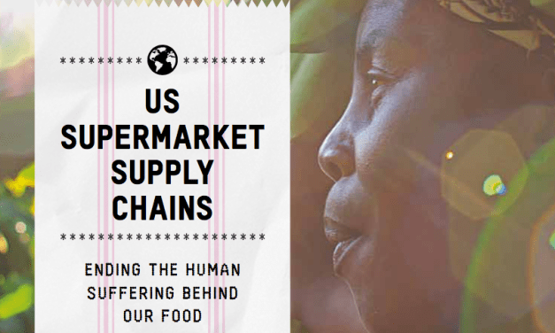 OXFAM – US Supermarket Supply Chains: Ending the human suffering behind our food