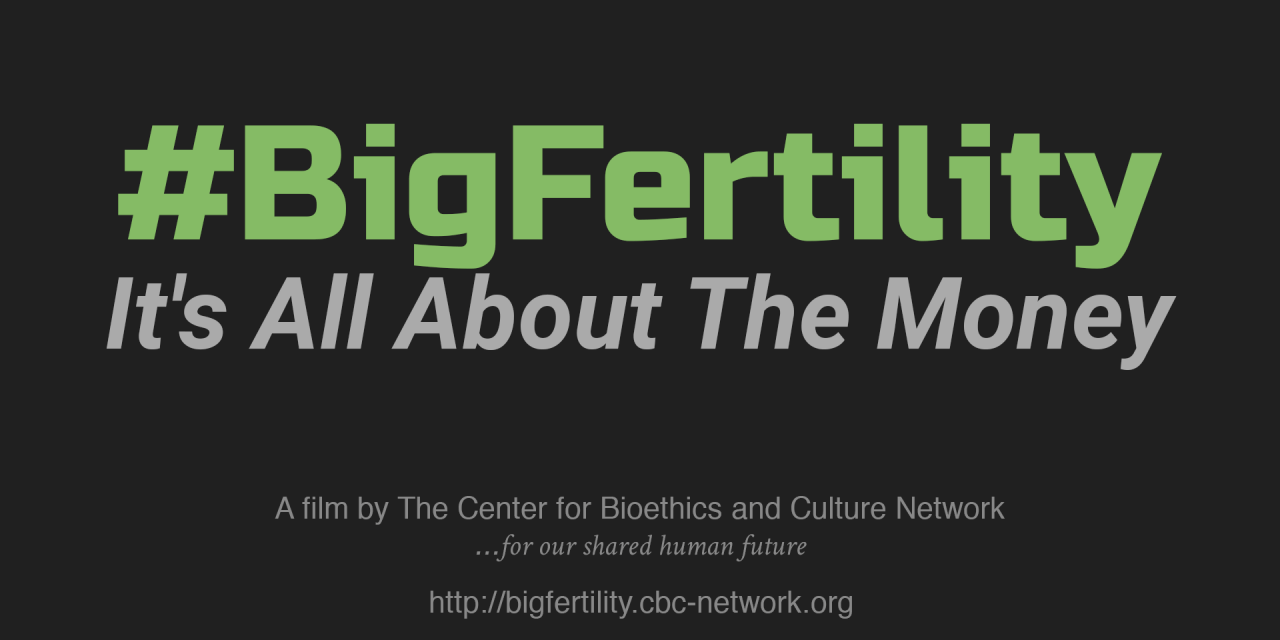 """THE CENTER FOR BIOETHICS AND CULTURE PRODUCED THE DOCUMENTARY """"#BigFertility"""" 2018 – Kelly's story exemplifies everything that is wrong with the distorted version of fertility medicine that is #BigFertility. It truly is all about the money…"""
