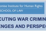 MONDAY, OCTOBER 22, 2018 12:15 – 1:30 PM UCLA SCHOOL OF LAW, ROOM 1447 – PROSECUTING WAR CRIMINALS: CHALLENGES AND PERSPECTIVES