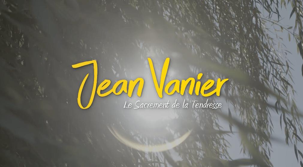 Film – Jean Vanier, le Sacrement de la Tendresse / Réalisation : Frédérique Bedos / Jean Vanier, the Sacrament of Tenderness