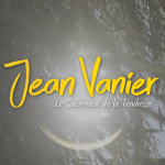 Film – Jean Vanier, le Sacrement de la Tendresse / Réalisation : Frédérique Bedos / Jean Vanier, the Sacrament of Tenderness