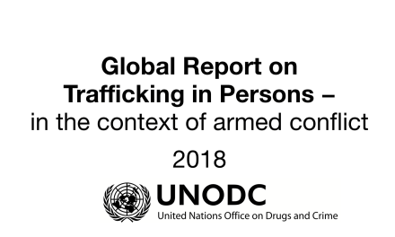 UNODC – Global Report on Trafficking in Persons – in the context of armed conflict 2018