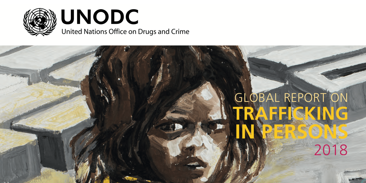 UNODC – Global Report on Trafficking in Persons 2018