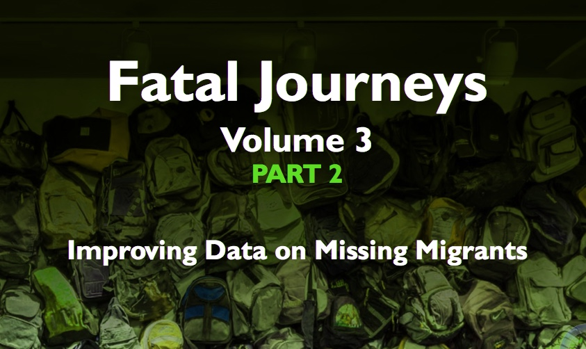OIM – Fatal Journeys Volume 3 Part 2: Improving Data on Missing Migrants – 2017