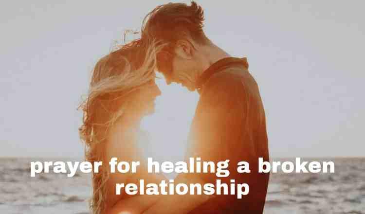 Prayer for healing a broken relationship