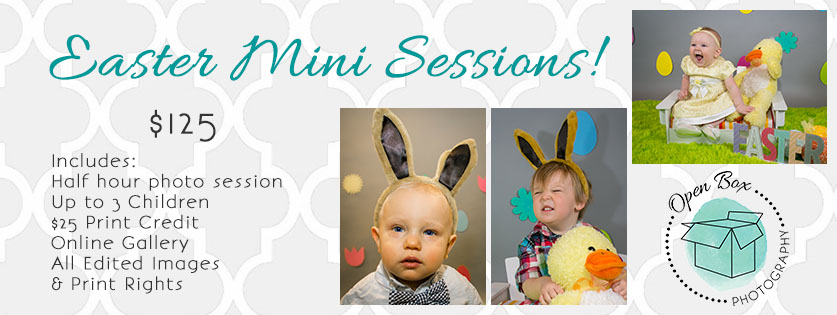 Book Your Easter Mini Session Now! openboxllc@comcast.net