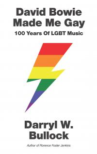 David Bowie Made Me Gay by Darryl W. Bullock (chriswolak.com)