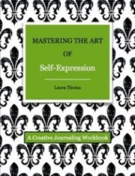 Mastering The Art of Self-Expression by Laura Thoma (WildmooBooks.com)