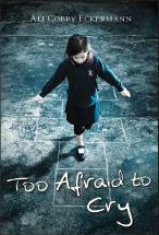 Too Afraid to Cry by Ali Cobby Eckerman (WildmooBooks.com)