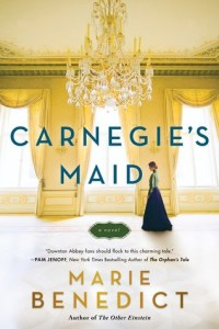 Carnegie's Maid by Marie Benedict on WildmooBooks.com