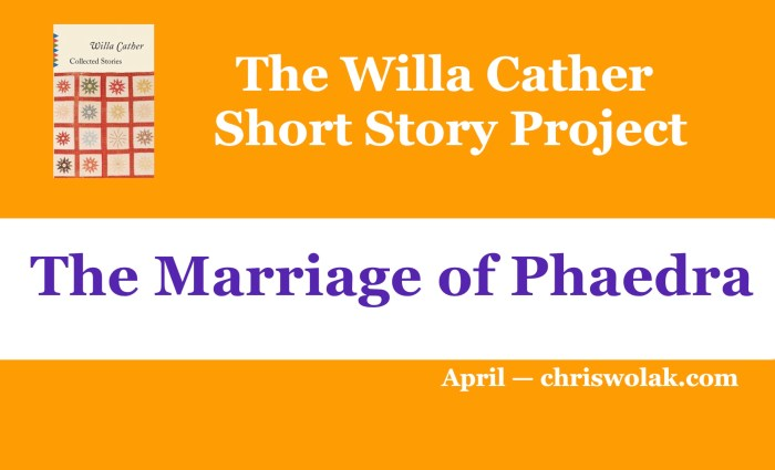 The Willa Cather Short Story Project Reminder for April The Marriage of Phaedra