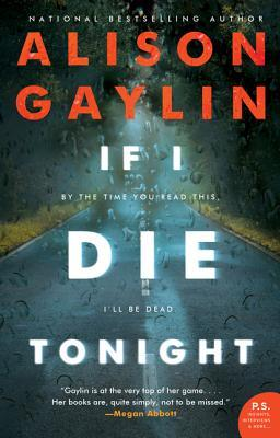 If I Die Tonightby Alison Gaylin (HarperCollins Publishers – William Morrow)