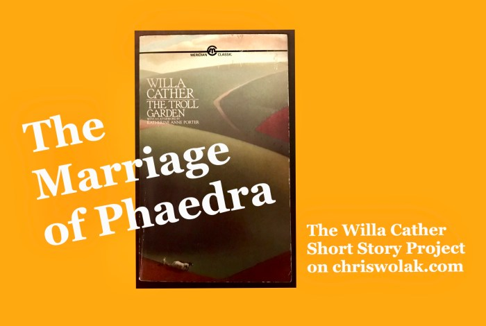 The Marriage of Phaedra, The Willa Cather Short Story Project