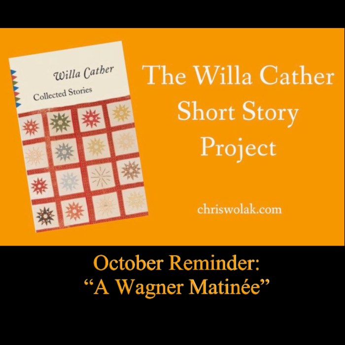 "The Willa Cather Short Story Project October 2019 reminder: ""A Wagner Matinée."""
