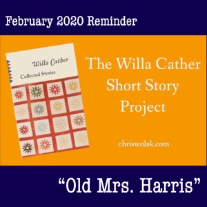 February 2020 Reminder for The Willa Cather Short Story Project: Old Mrs. Harris