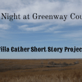 A Night at Greenway Court - Willa Cather Short Story Project
