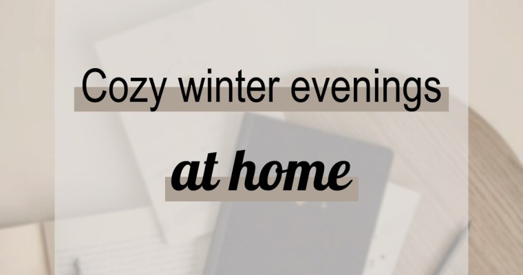 Cozy winter evenings at home