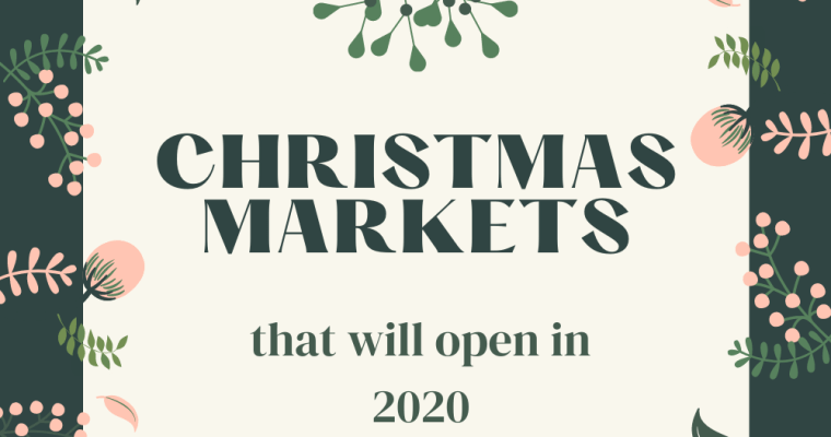 Blogmas: Christmas Markets That Will Open In 2020