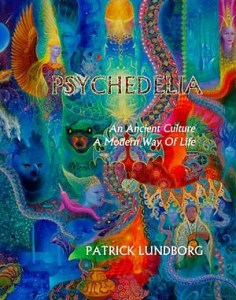 Psychedelia_An_Ancient_Culture_A_Modern_Way_of_Life_Patrick_Lundborg_psychedelic_rocknroll_book