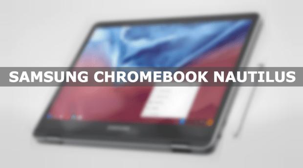 Samsung préparerait un nouveau Chromebook : le Nautilus !
